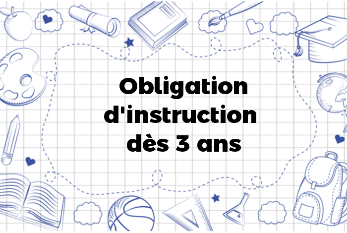 Obligation d'instruction dès 3 ans