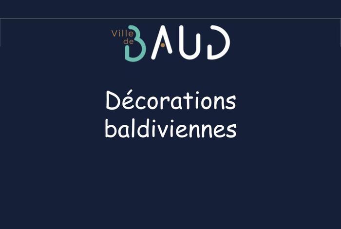 Décorations Baldiviennes et Parcours des senteurs